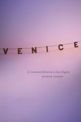 Venice: A Contested Bohemia in Los Angeles