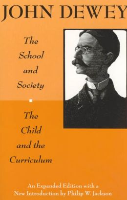 The School and Society; The Child and the Curriculum