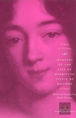 Memoirs of the Life of Henriette-Sylvie de Moliere: A Novel