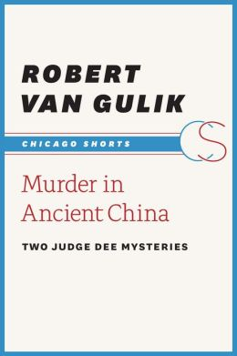 Murder in Ancient China: Two Judge Dee Mysteries