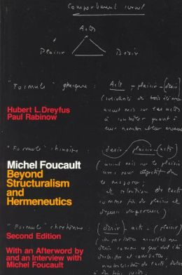 Michel Foucault: Beyond Structuralism and Hermeneutics