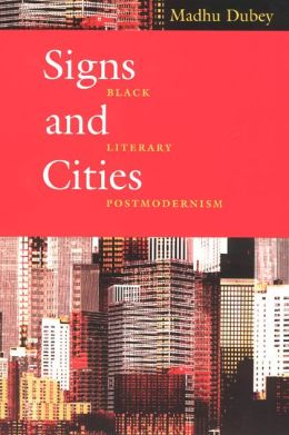 Signs and Cities: Black Literary Postmodernism