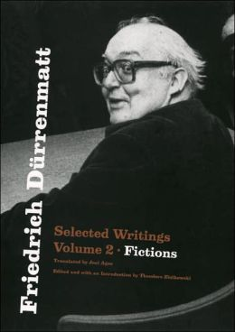 Friedrich Durrenmatt: Selected Writings, Volume 2, Fictions