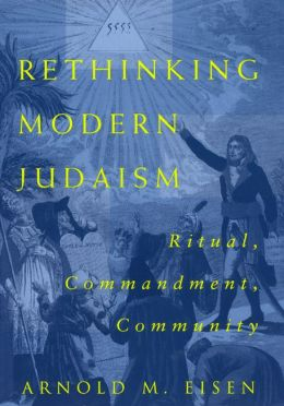 Rethinking Modern Judaism: Ritual, Commandment, Community