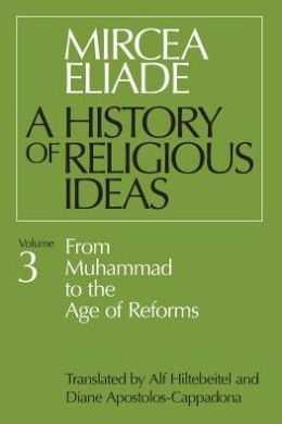 History of Religious Ideas: From Muhammad to the Age of Reforms