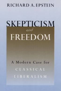 Skepticism and Freedom: A Modern Case for Classical Liberalism