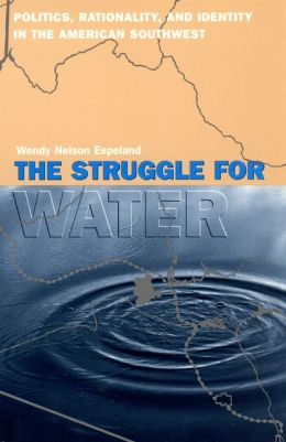 The Struggle for Water: Politics, Rationality, and Identity in the American Southwest