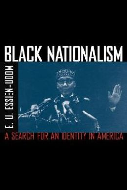 Black Nationalism: A Search For An Identity In America