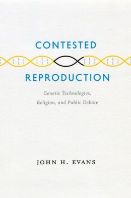 Contested Reproduction: Genetic Technologies, Religion, and Public Debate