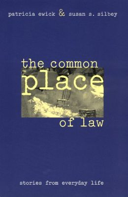 The Common Place of Law: Stories from Everyday Life