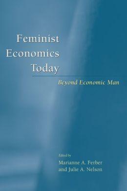 Feminist Economics Today: Beyond Economic Man