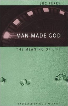 Man Made God: The Meaning of Life