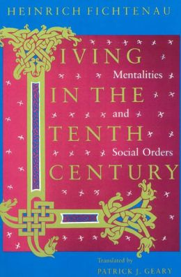 Living in the Tenth Century: Mentalities and Social Orders