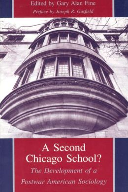 A Second Chicago School?: The Development of a Postwar American Sociology