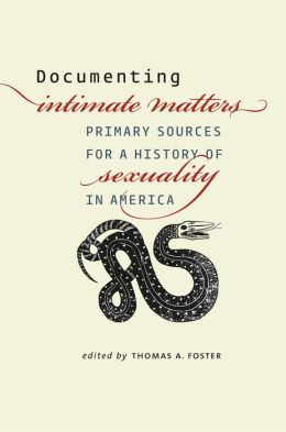 Documenting Intimate Matters: Primary Sources for a History of Sexuality in America