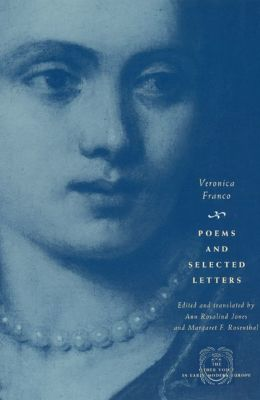 Poems and Selected Letters (The Other Voice in Early Modern Europe Series)