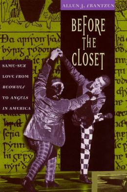 Before the Closet: Same-Sex Love from Beowulf to Angels in America