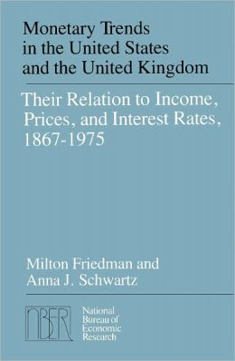 Monetary Trends in the United States and the United Kingdom: Their Relation to Income, Prices, and Interest Rates, 1867-1975