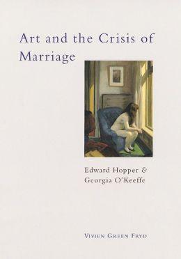 Art and the Crisis of Marriage: Edward Hopper and Georgia O'Keeffe