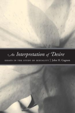 An Interpretation of Desire: Essays in the Study of Sexuality