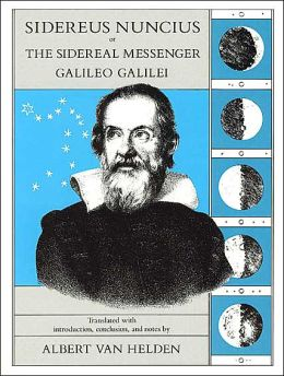Sidereus Nuncius, or, The Sidereal Messenger