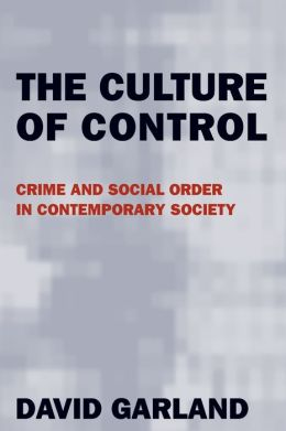 Culture of Control: Crime and Social Order in Contemporary Society
