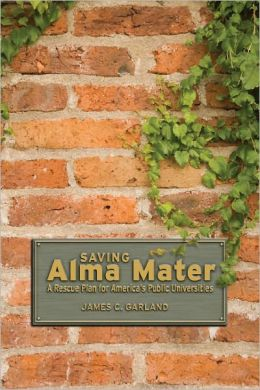 Saving Alma Mater: A Rescue Plan for America's Public Universities