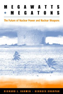 Megawatts and Megatrons: The Future of Nuclear Power and Nuclear Weapons
