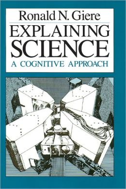 Explaining Science: A Cognitive Approach