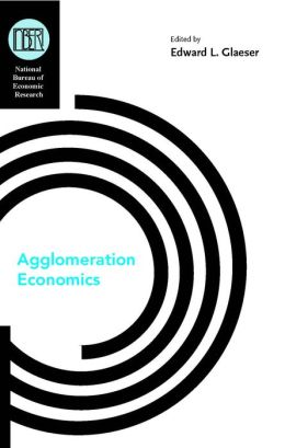 Agglomeration Economics (National Bureau of Economic Research Conference Report Series)