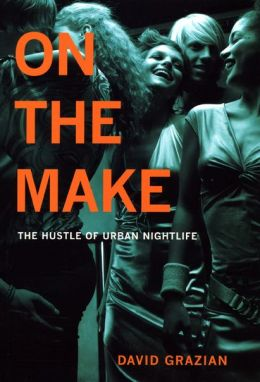 On the Make: The Hustle of Urban Nightlife