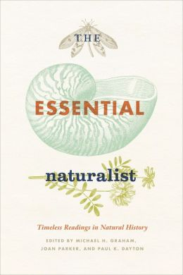 The Essential Naturalist: Timeless Readings in Natural History