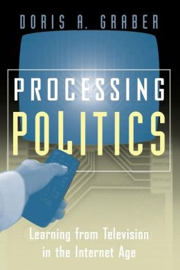 Processing Politics: Learning from Television in the Internet Age