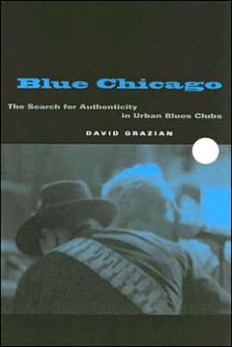 Blue Chicago: The Search for Authenticity in Urban Blues Clubs