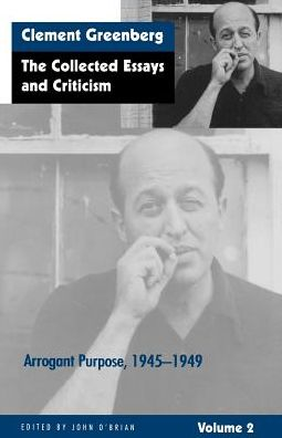 Collected Essays and Criticism, Volume II: Arrogant Purpose, 1945-1949