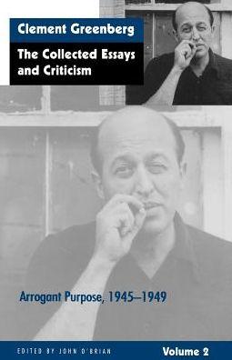 Collected Essays and Criticism, Volume II: Arrogant Purpose, 1945-1949
