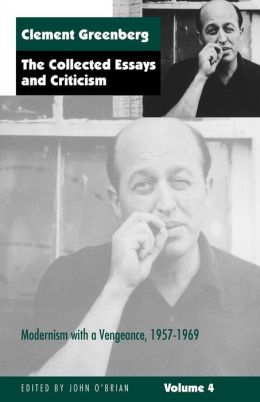 Collected Essays and Criticism, Volume IV: Modernism with a Vengeance, 1957-1969