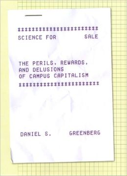 Science for Sale: The Perils, Rewards, and Delusions of Campus Capitalism