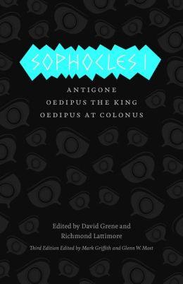 Sophocles I: Antigone, Oedipus the King, Oedipus at Colonus