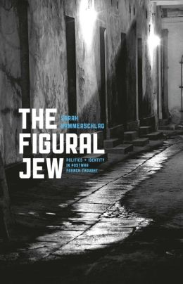 The Figural Jew: Politics and Identity in Postwar French Thought (Religion and Postmodernism Series)