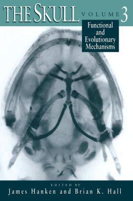 The Skull: Functional and Evolutionary Mechanisms