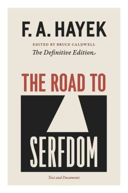 The Road to Serfdom: Text and Documents, The Definitive Edition