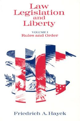 Law Legislation and Liberty: Rules and Order