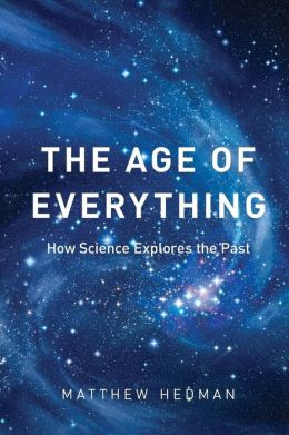 Age of Everything: How Science Explores the Past