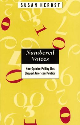 Numbered Voices: How Opinion Polling Has Shaped American Politics