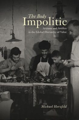 The Body Impolitic: Artisans and Artifice in the global Hierarfchy of Value