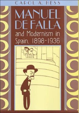 Manuel de Falla and Modernism in Spain, 1898-1936