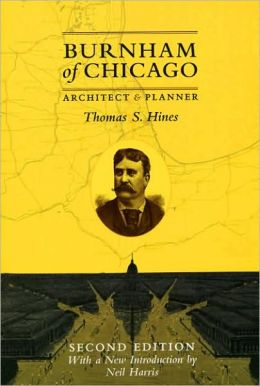 Burnham of Chicago: Architect and Planner