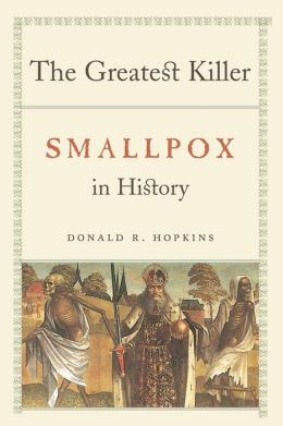 The Greatest Killer: Smallpox in History