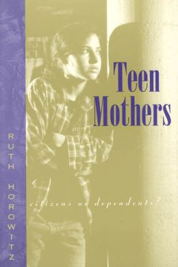Teen Mothers--Citizens or Dependents?